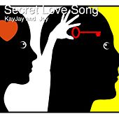 Secret Love Song by Kay-Jay