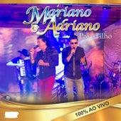 Pai & Filho 100% ao Vivo (Ao Vivo) de Mariano e Adriano