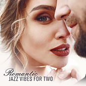 Romantic Jazz Vibes for Two de Relaxing Instrumental Music