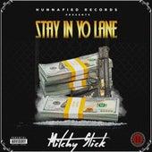 Stay In Yo Lane von Mitchy Slick