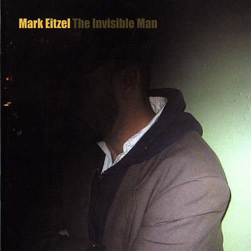 The Invisible Man by Mark Eitzel
