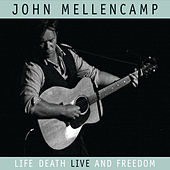 Life, Death, LIVE and Freedom (Digital e-Booklet) by John Mellencamp