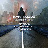Clandestino (Special Instrumental Versions [Tribute To Shakira & Maluma]) von Kar Vogue
