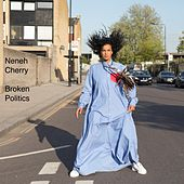Broken Politics by Neneh Cherry