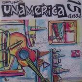 Grupo Unamérica - 15 Anos de Grupo Unamérica