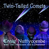 Twin Tailed Comets by Craig Nuttycombe