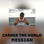 Change the world de Messiah