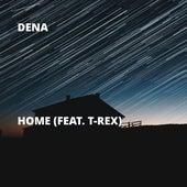 Home (feat. T-Rex) by Dena