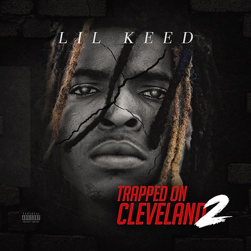 Trapped On Cleveland 2 von Lil Keed