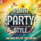 Playa Party Style (Mallorca Hits XXL Feier Edition) von Various Artists