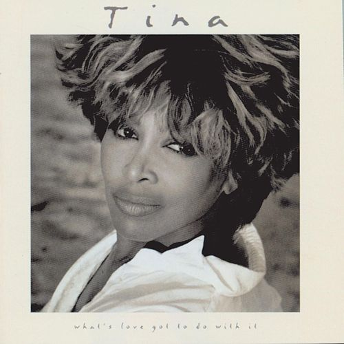 What's Love Got To Do With It by Tina Turner