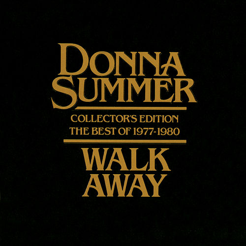 Walk Away - Collector's Edition The Best Of 1977-1980 by Donna Summer