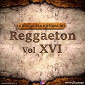 La Verdadera Historia del Reggaeton XVI by Various Artists