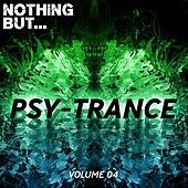 Nothing But... Psy Trance, Vol. 04 - EP by Various Artists