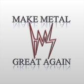 Make Metal Great Again by Heavy Metal Settles