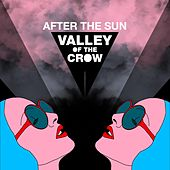 After the Sun by Valley of the Crow