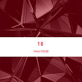 16 by Yancy El Jeffe