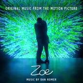 Zoe (Original Motion Picture Soundtrack) by Dan Romer