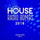 House Radio Bombs 2018, Vol. 4 by Various Artists