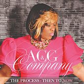 The Process: Then to Now by Acg