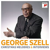 George Szell: Christmas Melodies & Interviews by George Szell