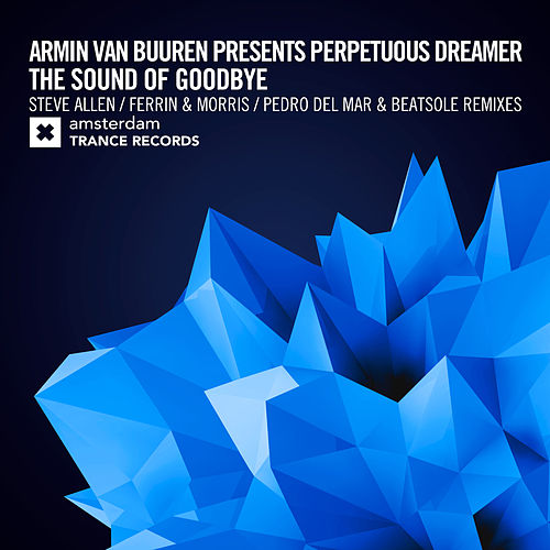 The Sound of Goodbye (The Remixes) by Armin Van Buuren