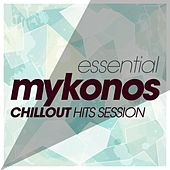 Essential Mykonos Chillout Hits Session by Various Artists