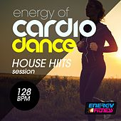Energy of Cardio Dance 128 BPM House Hits Session by Various Artists