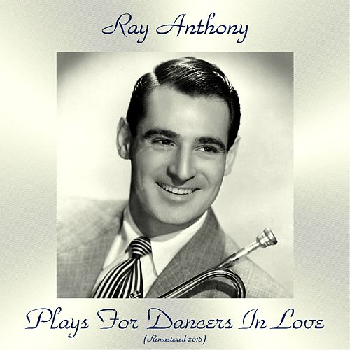 Plays For Dancers In Love (Remastered 2018) de Ray Anthony