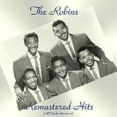 Remastered Hits (All Tracks Remastered 2018) de The Robins