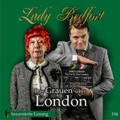 Folge 104: Das Grauen über London (Inszenierte Lesung) von Lady Bedfort