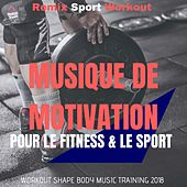 Musique De Motivation Pour Le Fitness & Le Sport (Workout Shape Body Music Training 2018) de Remix Sport Workout