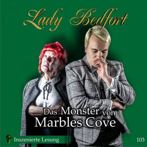 Folge 103: Das Monster von Marbles Cove (Inszenierte Lesung) von Lady Bedfort