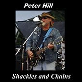 Shackles and Chains by Peter Hill