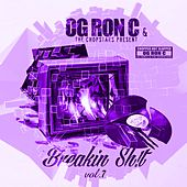 Breakin' Shit, Vol. 7 (ChopNotSlop) by OG Ron C