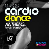 Mega Cardio Dance 128 BPM Anthems Fitness Session by Various Artists
