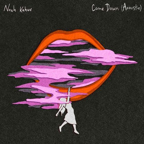 Come Down (Acoustic) de Noah Kahan