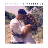 Ik Versta Je by Tabitha