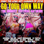 Go Your Own Way - The Biggest Festival Anthems de Various Artists
