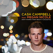 Don't Wanna Think About It (Acoustic) de Cash Campbell