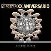 Mariachi Mestizo XX Anniversario von Mariachi Mestizo