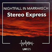 Nightfall in Marrakech by Stereo Express