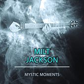 Mystic Moments by Milt Jackson