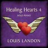 Healing Hearts 4 (Solo Piano) by Louis Landon