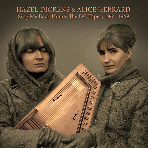 Sing Me Back Home: The DC Tapes, 1965-1969 by Hazel Dickens