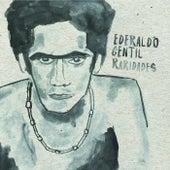 Raridades de Ederaldo Gentil