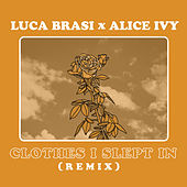 Clothes I Slept In by Luca Brasi