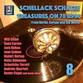 Schellack Schätze: Treasures on 78 RPM from Berlin, Europe and the World, Vol. 8 (Remastered 2018) von Various Artists