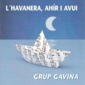 L'havanera, Ahir I Avui by Grup Gavina