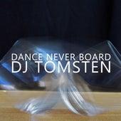 Dance Never Board by Dj tomsten
